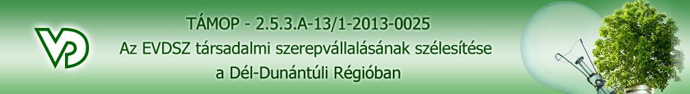 TÁMOP -2.5.3.A-13/1-2013-0025 Az EVDSZ társadalmi szerepvállalásának szélesítése a Dél-Dunántúli Régióban
